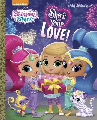 Show Your Love Shimmer And Shine Penguin Random House