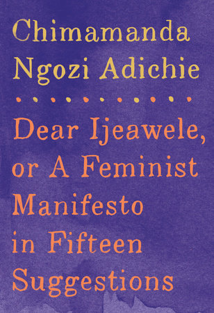 Cover art for Dear Ijeawele, or A Feminist Manifesto in Fifteen Suggestions