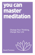 You Can Master Meditation