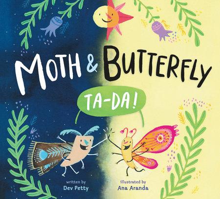 Moth & Butterfly: Ta Da!