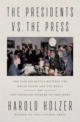 The Presidents vs. the Press