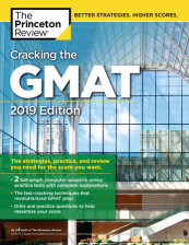 Cracking the GMAT with 2 Computer-Adaptive Practice Tests, 2019 Edition