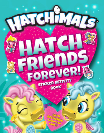 Hatch Friends Forever!
