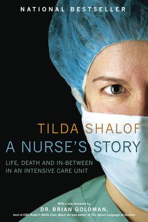 A Nurse's Story by Tilda Shalof