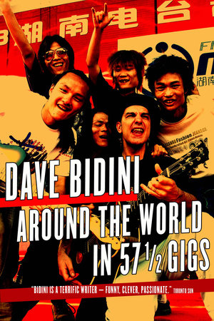 Around the World in 57 1/2 Gigs by Dave Bidini