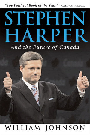 Stephen Harper and the Future of Canada by