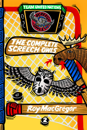 The Complete Screech Owls, Volume 2 by Roy MacGregor