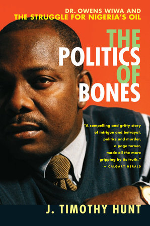 The Politics of Bones by J.Timothy Hunt