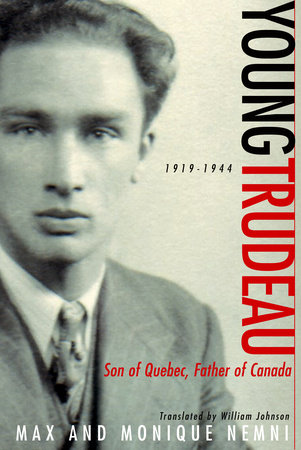 Young Trudeau: 1919-1944 by Monique Nemni and Max Nemni
