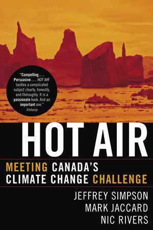 Hot Air by Jeffrey Simpson, Mark Jaccard and Nic Rivers