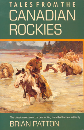 Tales from the Canadian Rockies by Brian Patton