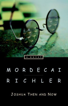 Joshua Then and Now by Mordecai Richler