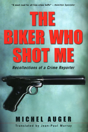 The Biker Who Shot Me by