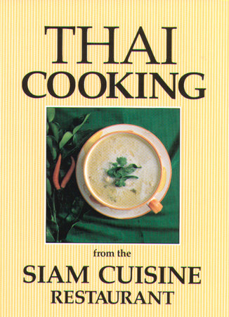 Thai Cooking by Kwanruan Aksomboon, Somchai Aksomboon and Diana Hiranaga