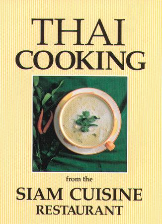 Thai Cooking by Somchai Aksomboon, Kwanruan Aksomboon and Diana Hiranaga