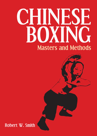 Chinese Boxing by Robert W. Smith