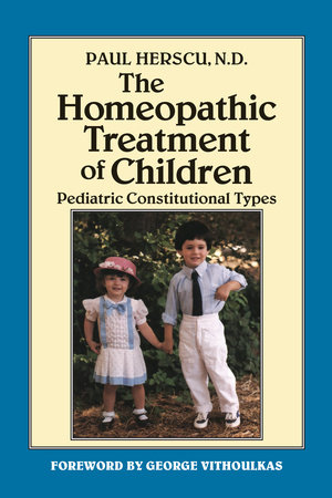 The Homeopathic Treatment of Children by Paul Herscu, N.D.