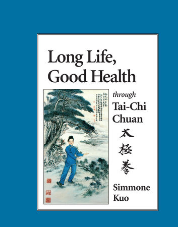 Long Life, Good Health Through Tai-Chi Chuan by