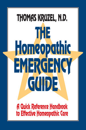 The Homeopathic Emergency Guide by Thomas Kruzel