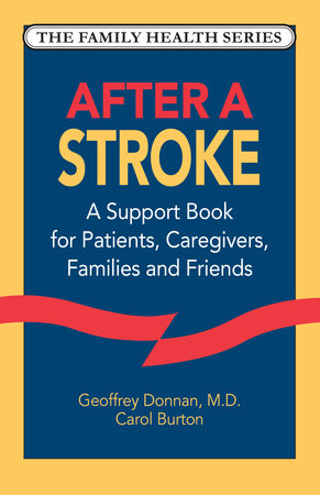After a Stroke by Geoffrey Donnan, M.D. and Carol Burton