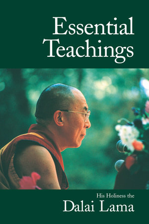 Essential Teachings by His Holiness The Dalai Lama