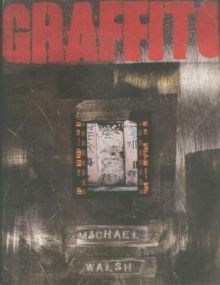 Graffito by Michael Walsh