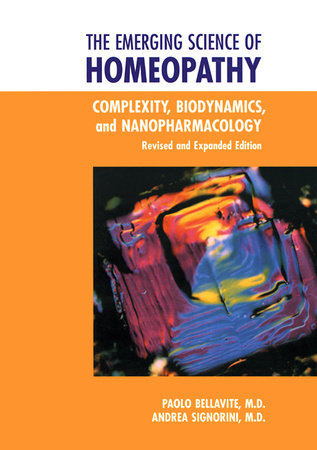 The Emerging Science of Homeopathy by