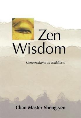 Zen Wisdom by Chan Master Sheng Yen