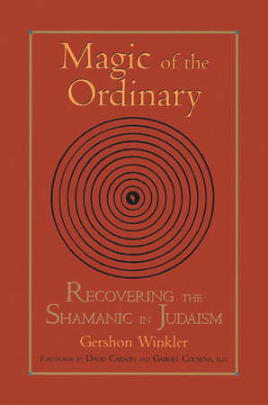 Magic of the Ordinary by Gershon Winkler