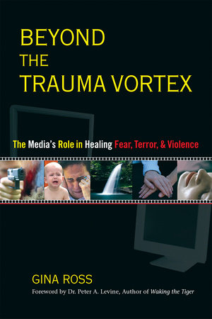 Beyond the Trauma Vortex by Gina Ross