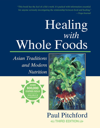 Healing with Whole Foods by