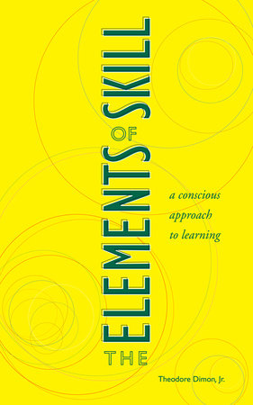 The Elements of Skill by Theodore Dimon, Jr.
