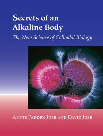 Secrets of an Alkaline Body by Annie Padden Jubb and David Jubb