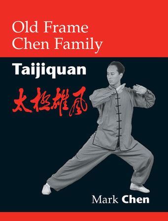 Old Frame Chen Family Taijiquan by