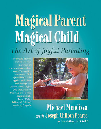 Magical Parent Magical Child by
