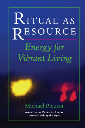 Ritual as Resource by Michael Picucci
