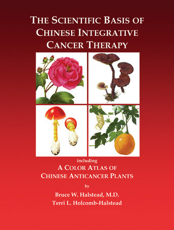 The Scientific Basis of Chinese Integrative Cancer Therapy by