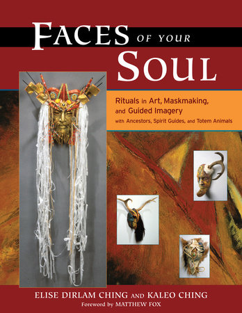 Faces of Your Soul by Elise Dirlam Ching and Kaleo Ching