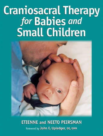 Craniosacral Therapy for Babies and Small Children by Neeto Peirsman and Etienne Peirsman