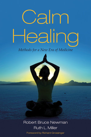 Calm Healing by Robert Newman and Ruth Miller