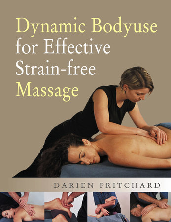 Dynamic Bodyuse for Effective, Strain-Free Massage by