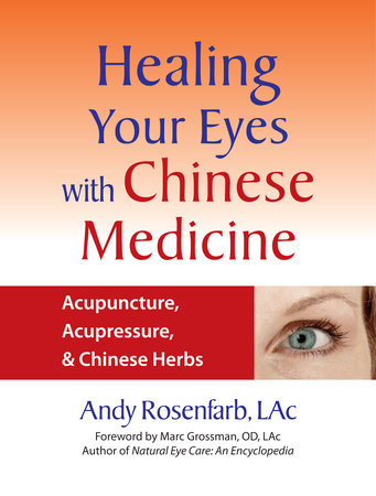 Healing Your Eyes with Chinese Medicine by