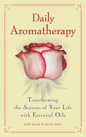 Daily Aromatherapy by Joni Keim and Ruah Bull