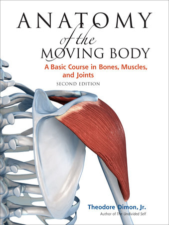 Anatomy of the Moving Body, Second Edition by
