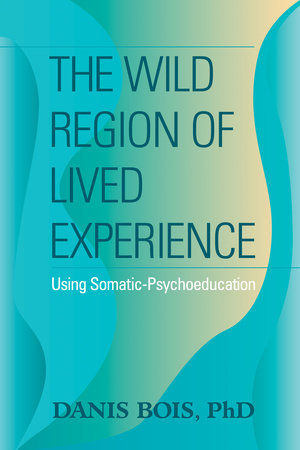The Wild Region of Lived Experience by