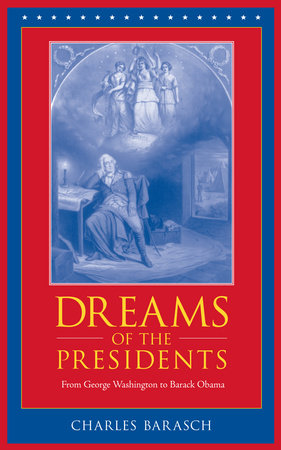 Dreams of the Presidents by Charles Barasch