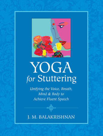 Yoga for Stuttering by J.M. Balakrishnan