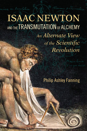 Isaac Newton and the Transmutation of Alchemy by