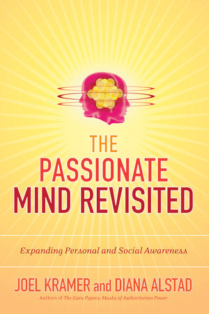 The Passionate Mind Revisited by Diana Alstad and Joel Kramer