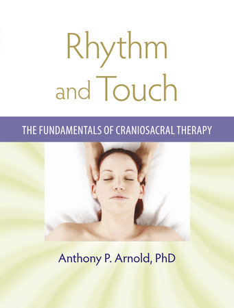 Rhythm and Touch by Anthony P. Arnold, Ph.D.